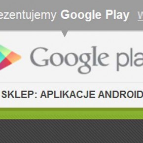 Google Play za Android Market - strategiczne repozycjonowanie marki.